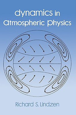 Dynamics in Atmospheric Physics - Lindzen, Richard A