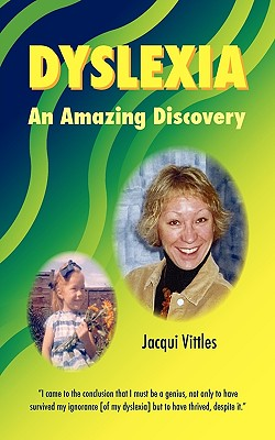 Dyslexia - An Amazing Discovery - Vittles, Jacqui