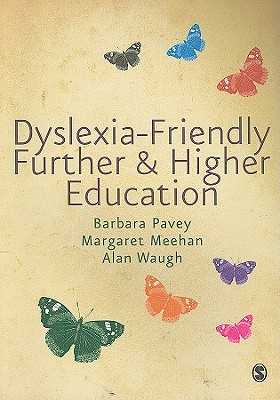 Dyslexia-Friendly Further & Higher Education - Pavey, Barbara, Dr.