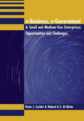 E-Business, E-Government & Small and Medium-Size Enterprises: Opportunities and Challenges - Corbitt, Brian J