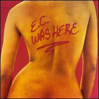 E.C. Was Here - Eric Clapton