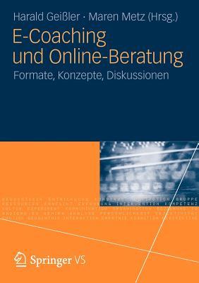 E-Coaching Und Online-Beratung: Formate, Konzepte, Diskussionen - Geiler, Harald (Editor), and Metz, Maren (Editor)