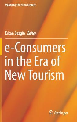 E-Consumers in the Era of New Tourism - Sezgin, Erkan (Editor)