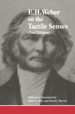 E. H. Weber on the Tactile Senses - Weber, E H