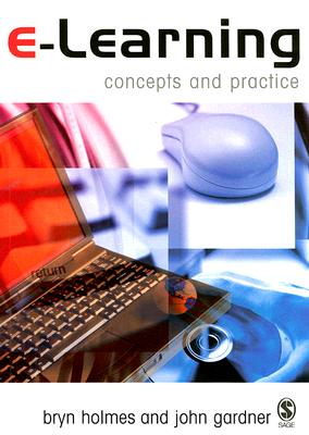 E-Learning: Concepts and Practice - Holmes, Bryn, and Gardner, John, Mr.