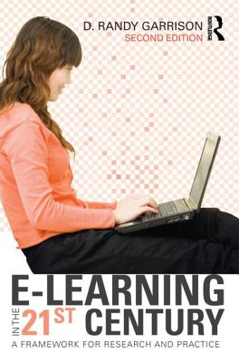 E-Learning in the 21st Century: A Framework for Research and Practice - Garrison, D. Randy