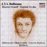 E.T.A. Hoffmann: Miserere b-moll; Sinfonie Es-dur