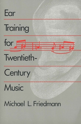 Ear Training for Twentieth-Century Music - Friedmann, Michael L