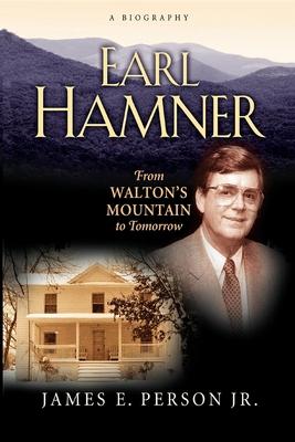 Earl Hamner: From Walton's Mountain to Tomorrow - Person, James E