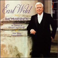 Earl Wild plays Rachmaninov - Earl Wild (piano)