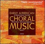 Early American Choral Music, Vol. 1