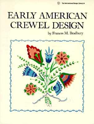 Early American Crewel Design - Bradbury, Frances M
