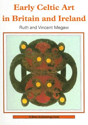 Early Celtic Art in Britain and Ireland - Megaw, Ruth