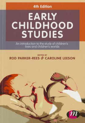 Early Childhood Studies - Parker-Rees, Rod (Editor), and Leeson, Caroline (Editor)