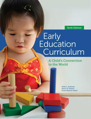 Early Education Curriculum: A Child's Connection to the World - Jackman, Hilda