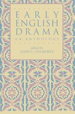 Early English Drama: An Anthology - Coldewey, John C (Editor)