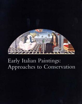 Early Italian Paintings: Approaches to Conservation - Garland, Patricia Sherwin (Editor)