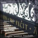 Early Keyboard Masters: Cabezón, Sweelinck, Frescobaldi
