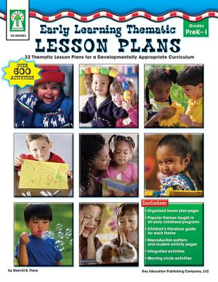 Early Learning Thematic Lesson Plans: 32 Thematic Lesson Plans for a Developmentally Appropriate Curriculum - Flora, Sherrill B