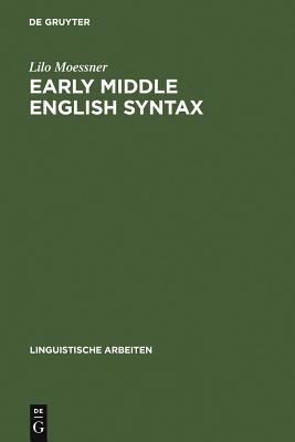 Early Middle English Syntax - Moessner, Lilo