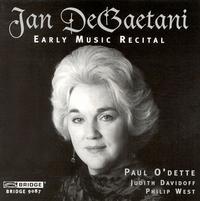 Early Music Recital - Jan DeGaetani (mezzo-soprano); Judith Davidoff (viola da gamba); Judith Davidoff (vielle); Paul O'Dette (lute);...