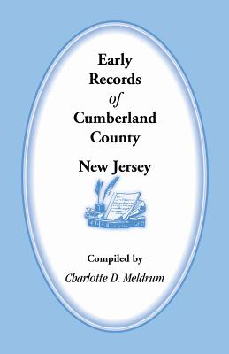 Early Records of Cumberland County, New Jersey - Meldrum, Charlotte