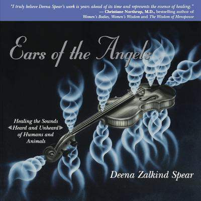 Ears of the Angels - Spear, Deena Zalkind