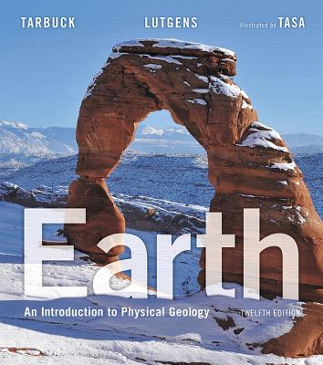 Earth: An Introduction to Physical Geology - Tarbuck, Edward J., and Lutgens, Frederick K., and Tasa, Dennis G.