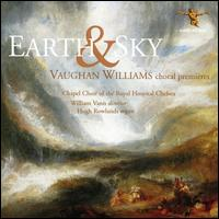 Earth and Sky: Vaughan Williams Choral Premieres - Angus McPhee (vocals); Hugh Rowlands (organ); Leah Jackson (vocals); Thomas Stoddart (vocals); William Vann (piano);...
