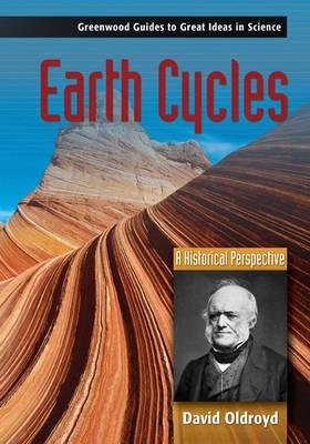 Earth Cycles: A Historical Perspective - Oldroyd, David, Mr.