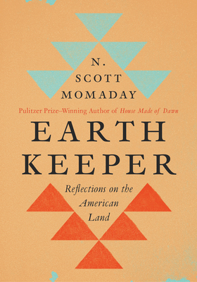 Earth Keeper: Reflections on the American Land - Momaday, N Scott