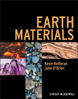 Earth Materials - Hefferan, Kevin, and O'Brien, John