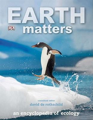 Earth Matters: An Encyclopedia of Ecology - De Rothschild, David (Editor)