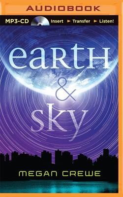 Earth & Sky - Dykhouse, Whitney (Read by), and Crewe, Megan