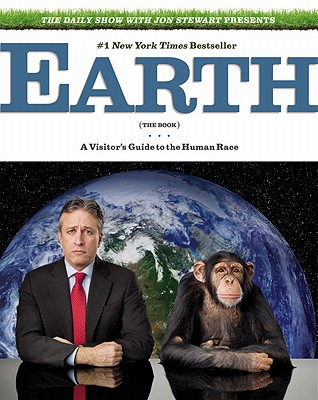 Earth: The Book: A Visitor's Guide to the Human Race - Stewart, Jon