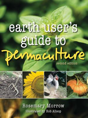 Earth User's Guide to Permaculture - Morrow, Rosemary