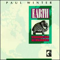 Earth: Voices of a Planet - Paul Winter Consort