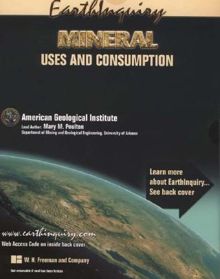 Earthinquiry: Mineral Uses and Consumption - Amer, Geo Inst, and Poulton, Mary, and American Geological Institute