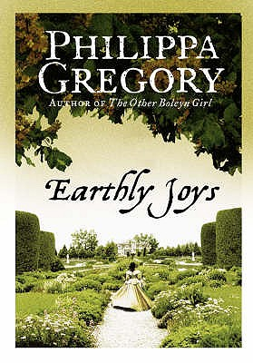 Earthly Joys - Gregory, Philippa