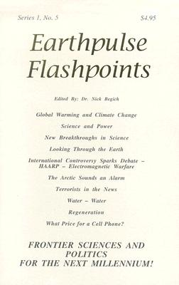 Earthpulse Flashpoints - Begich, Nick, Dr. (Editor)