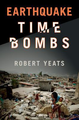 Earthquake Time Bombs - Yeats, Robert