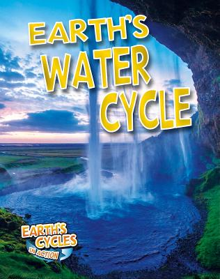 Earth's Water Cycle - Dakers, Diane