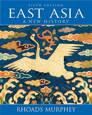 East Asia: A New History - Murphey