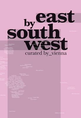 East by South West - Thun-Hohenstein, Christoph, and Rees, Simon (Text by), and Vogel, Sabine (Text by)