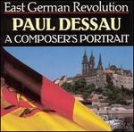 East German Revolution: Paul Dessau - A Composer's Portrait