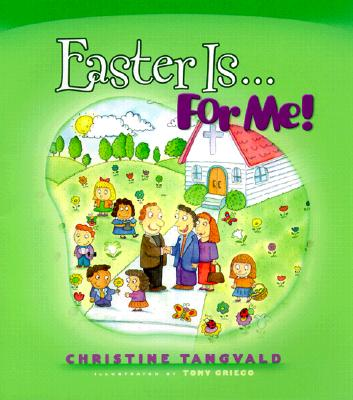 Easter Is... for Me! - Tangvald, Christine Harder, B.S.