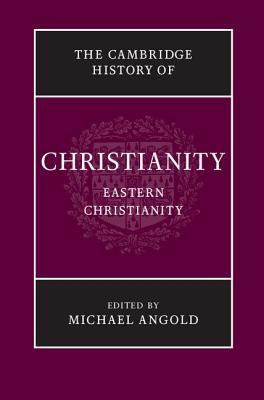 Eastern Christianity - Angold, Michael (Editor)