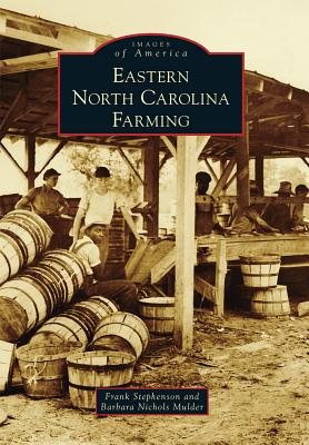 Eastern North Carolina Farming - Stephenson, Frank, and Mulder, Barbara Nichols