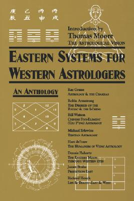 Eastern Systems for Western Astrologers: An Anthology - Armstrong, Robin, and Houck, Richard, and Watson, Bill
