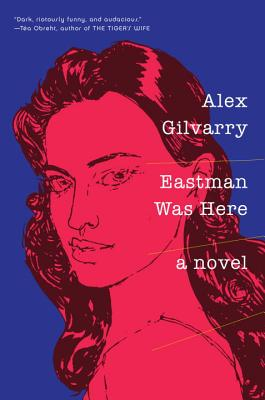 Eastman Was Here - Gilvarry, Alex
